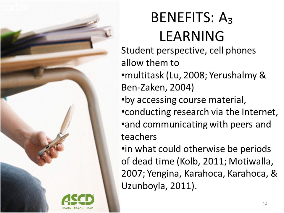 BENEFITS: A₃ LEARNING Student perspective, cell phones allow them to