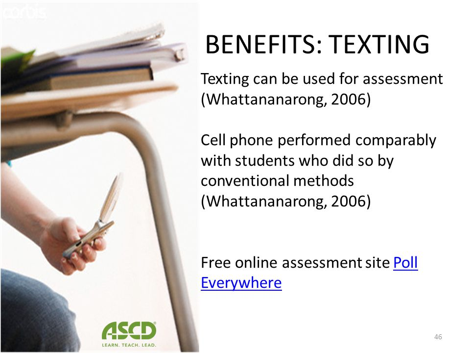 BENEFITS: TEXTING Texting can be used for assessment (Whattananarong, 2006)