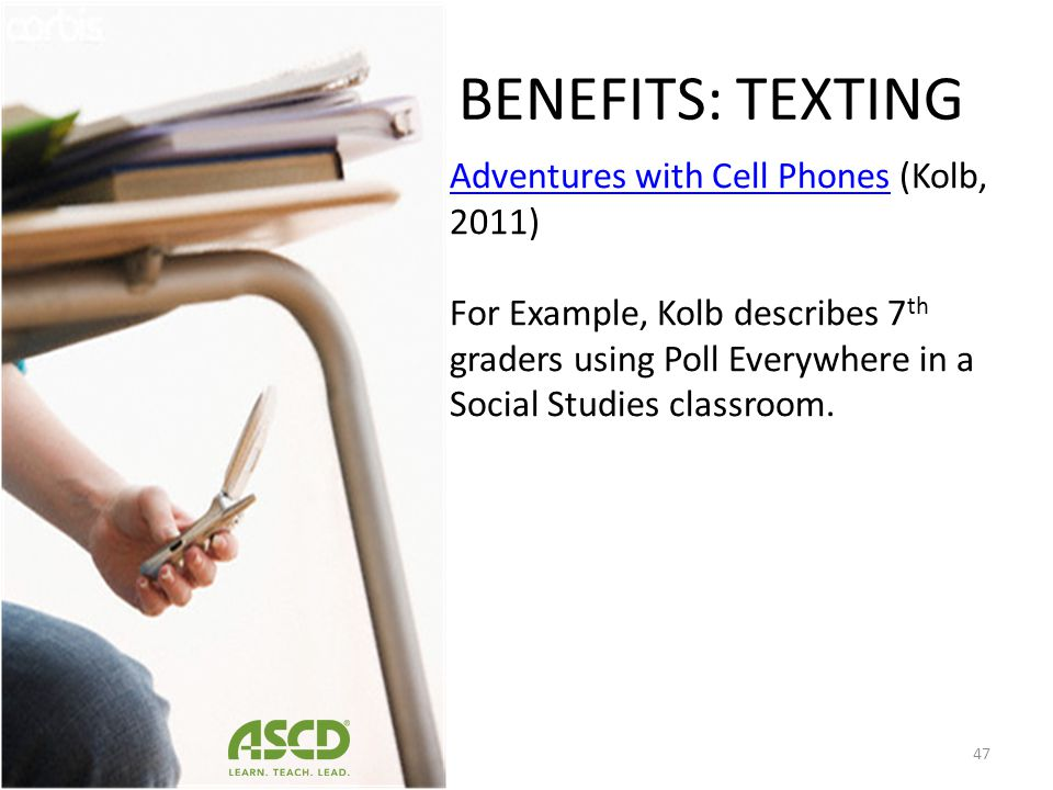 BENEFITS: TEXTING Adventures with Cell Phones (Kolb, 2011)