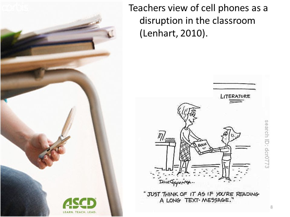 Teachers view of cell phones as a disruption in the classroom (Lenhart, 2010).