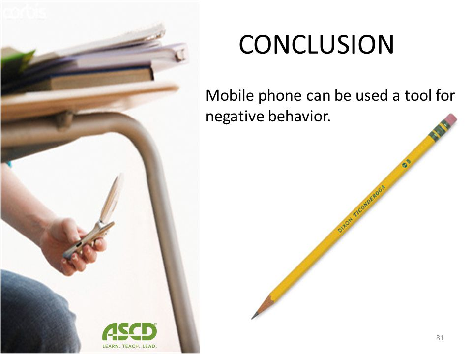 CONCLUSION Mobile phone can be used a tool for negative behavior.