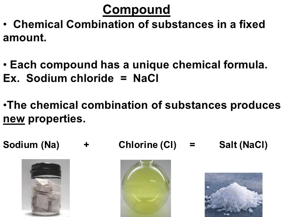 Compound Chemical Combination of substances in a fixed amount.