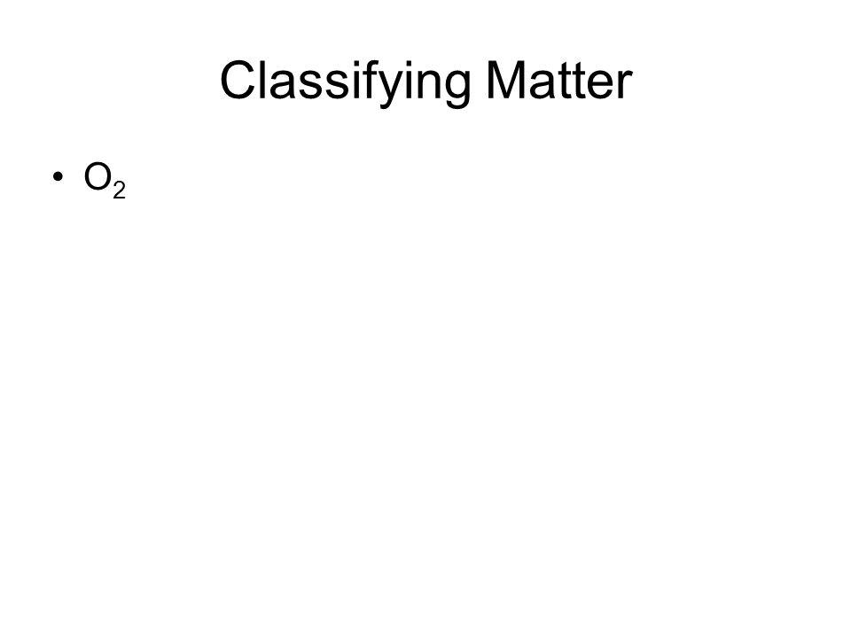 Classifying Matter O2
