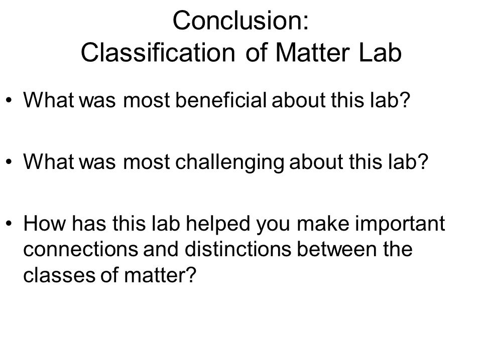 Conclusion: Classification of Matter Lab