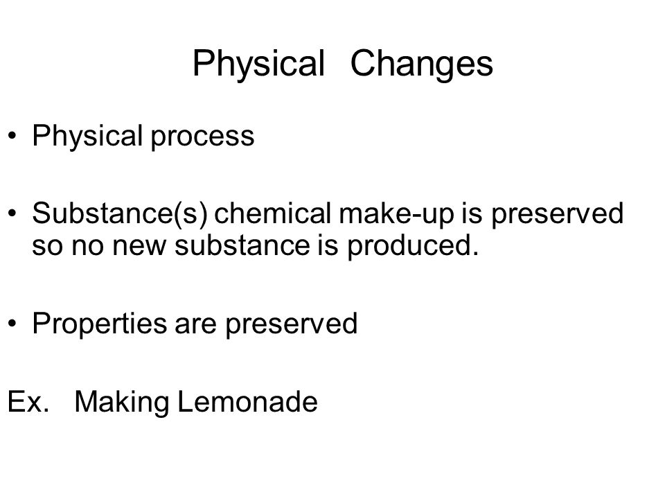 Physical Changes Physical process