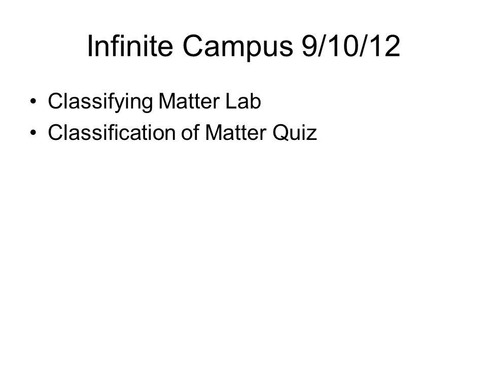 Infinite Campus 9/10/12 Classifying Matter Lab