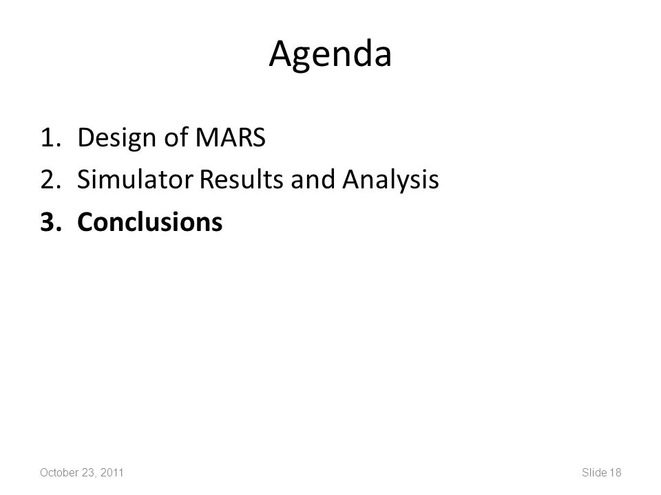 Agenda Design of MARS Simulator Results and Analysis Conclusions