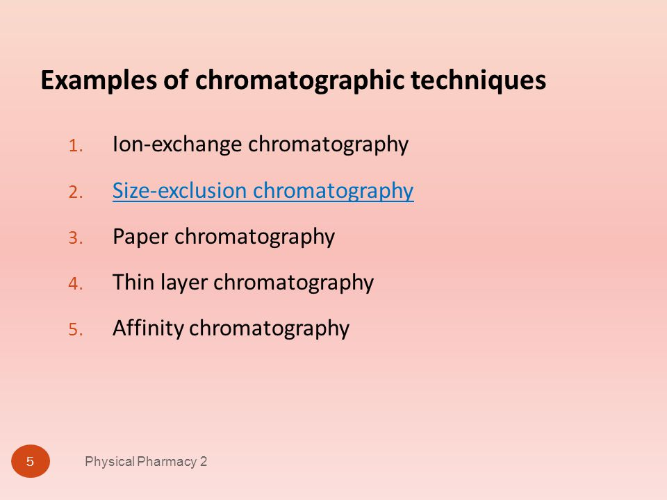 Examples of chromatographic techniques