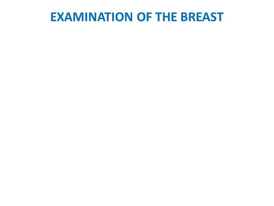 EXAMINATION OF THE BREAST