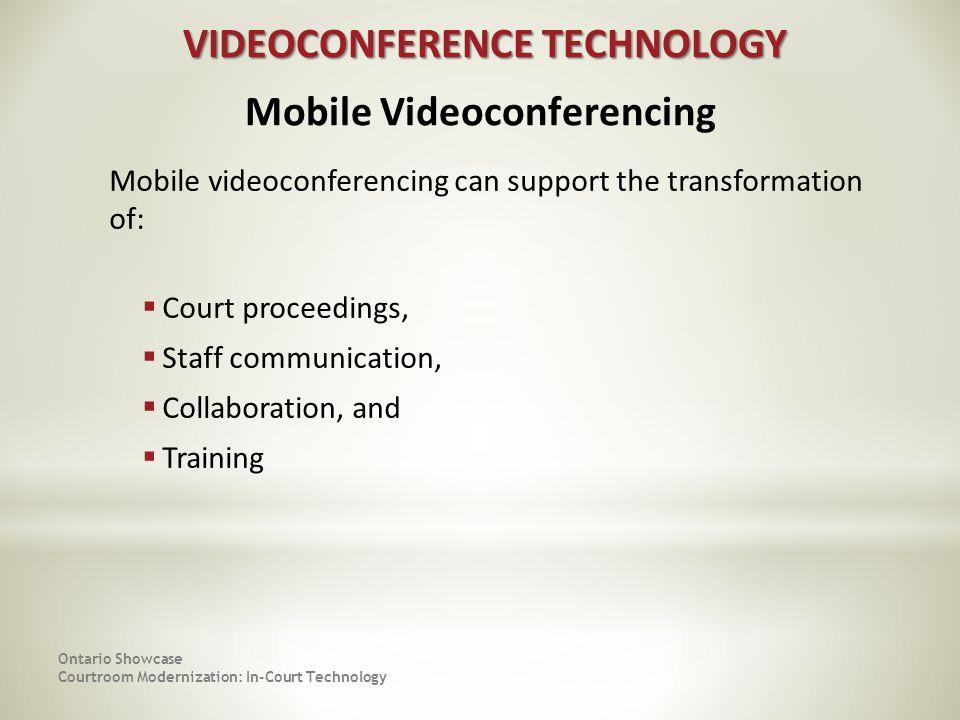 VIDEOCONFERENCE TECHNOLOGY Mobile Videoconferencing