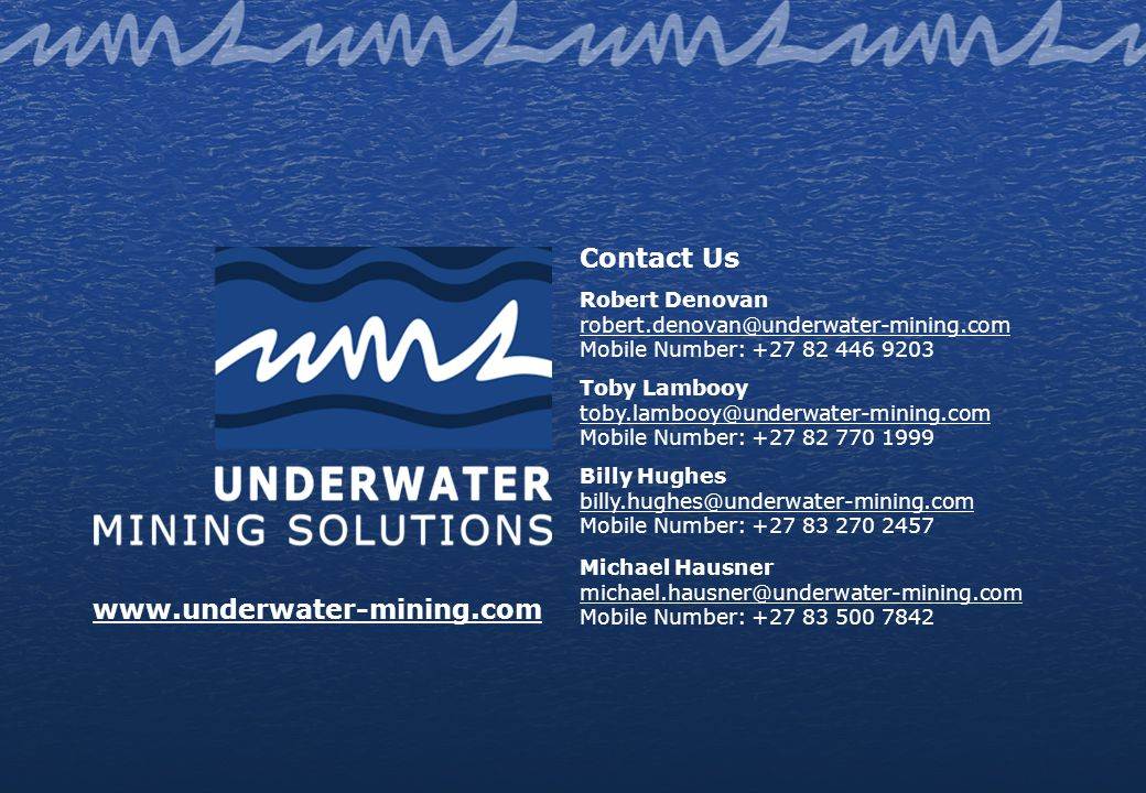 Contact Us www.underwater-mining.com Robert Denovan