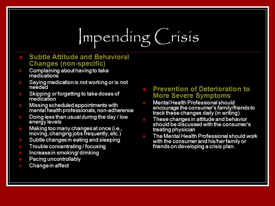 Impending Crisis Subtle Attitude and Behavioral Changes (non-specific)