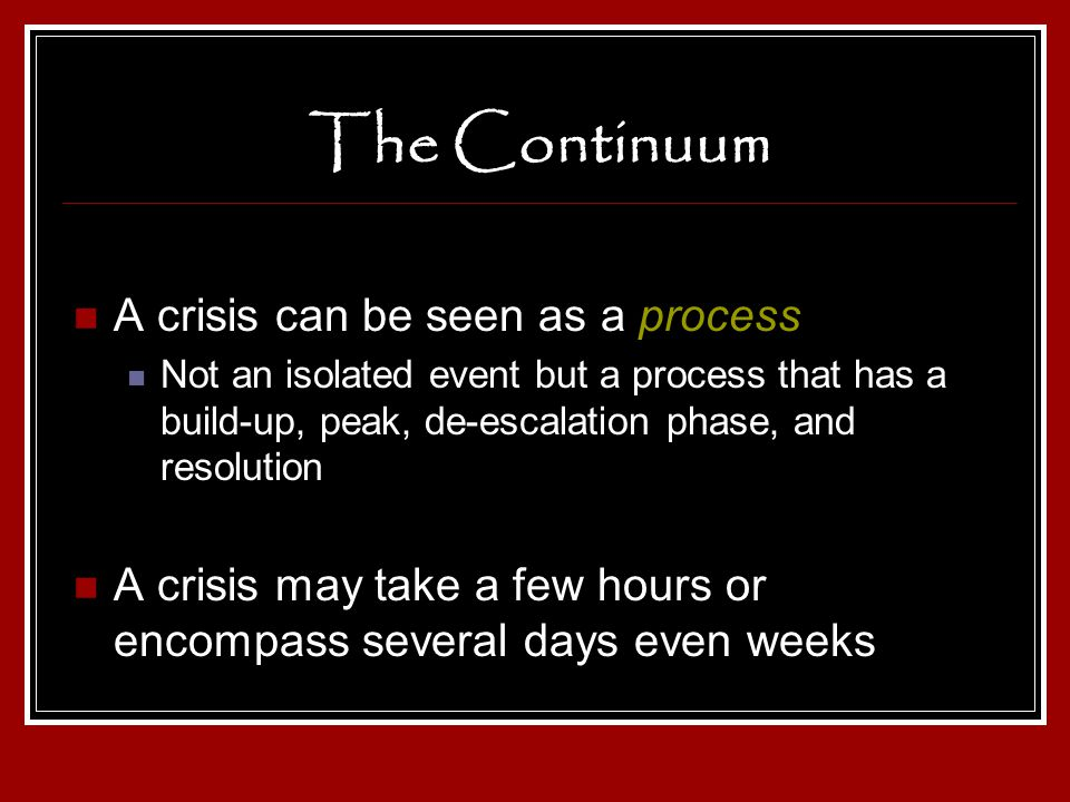 The Continuum A crisis can be seen as a process