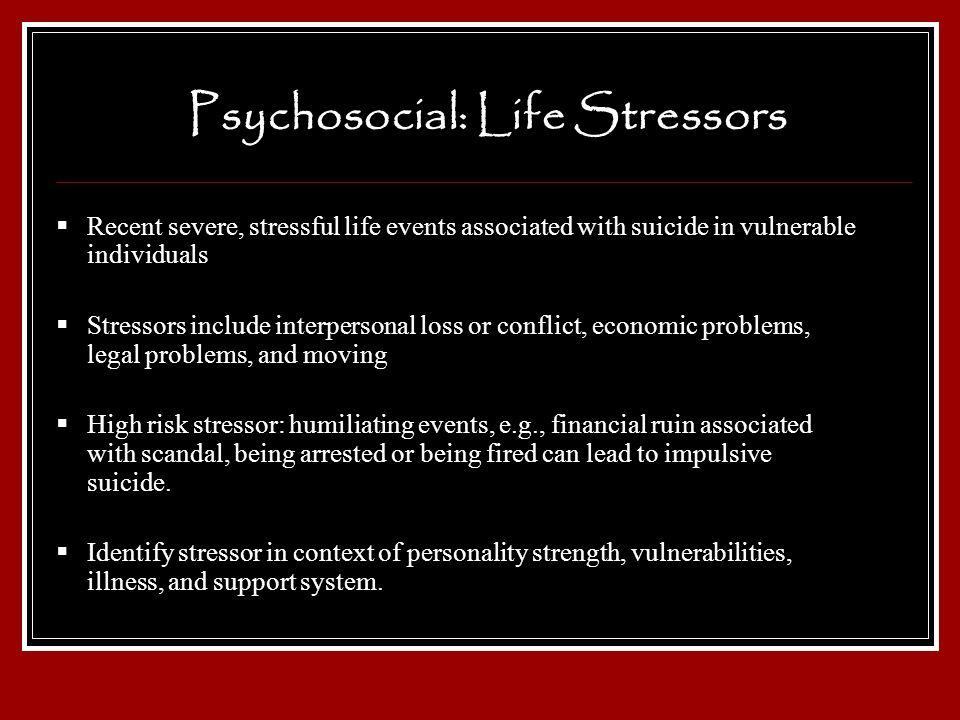 Psychosocial: Life Stressors