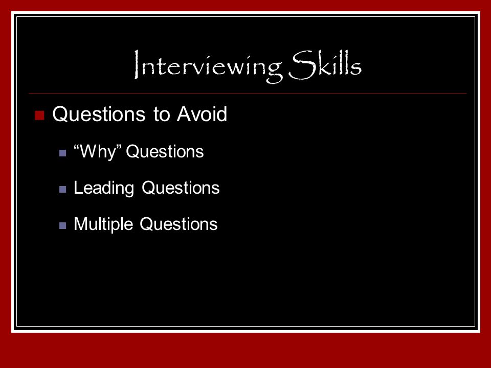 Interviewing Skills Questions to Avoid Why Questions