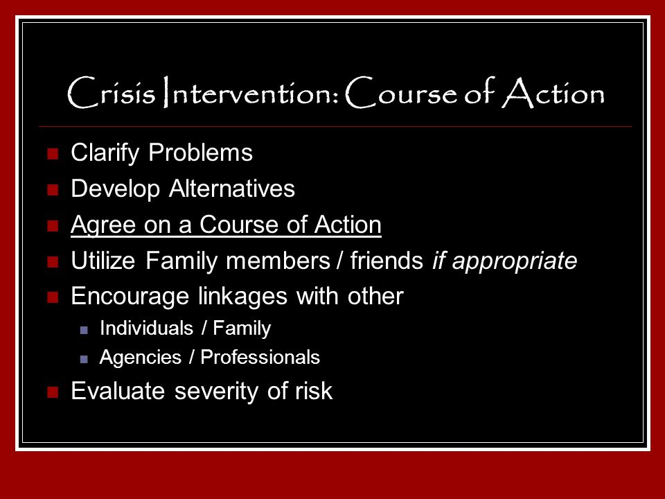 Crisis Intervention: Course of Action