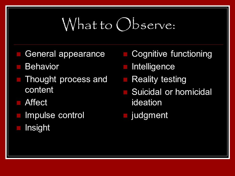 What to Observe: General appearance Behavior