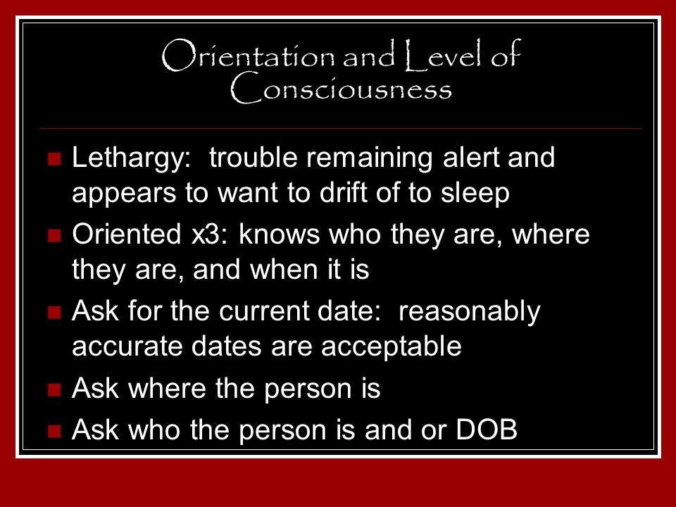 Orientation and Level of Consciousness