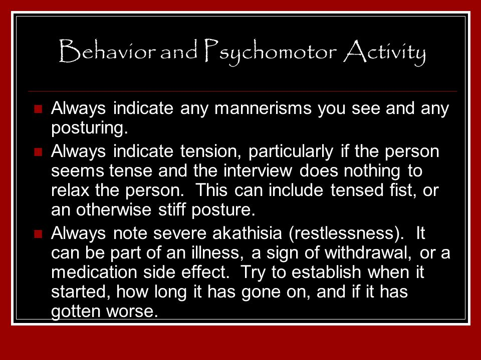 Behavior and Psychomotor Activity