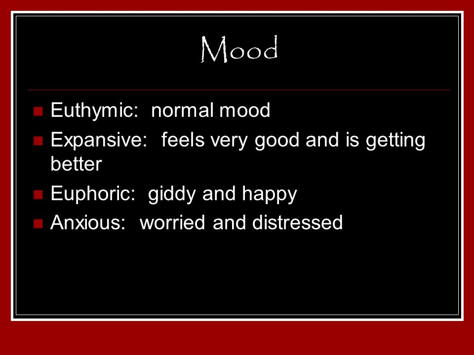 Mood Euthymic: normal mood
