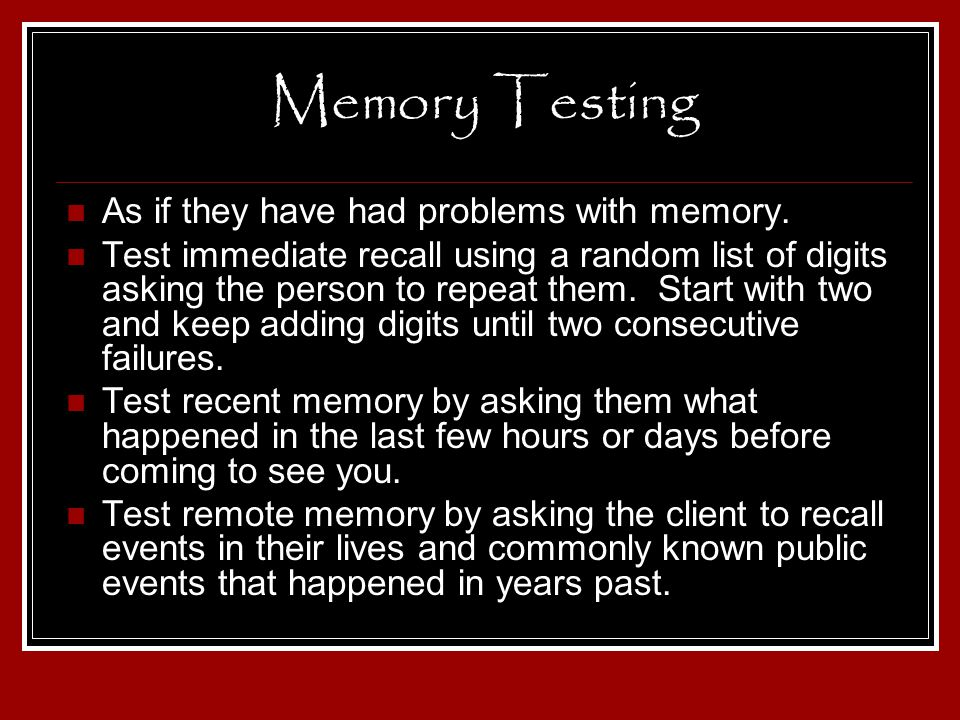 Memory Testing As if they have had problems with memory.