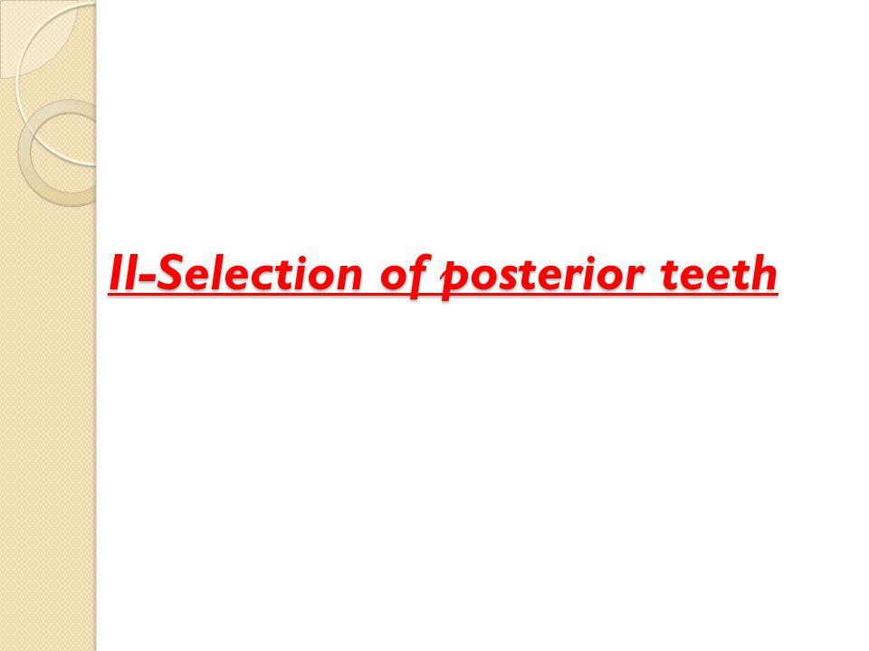 II-Selection of posterior teeth