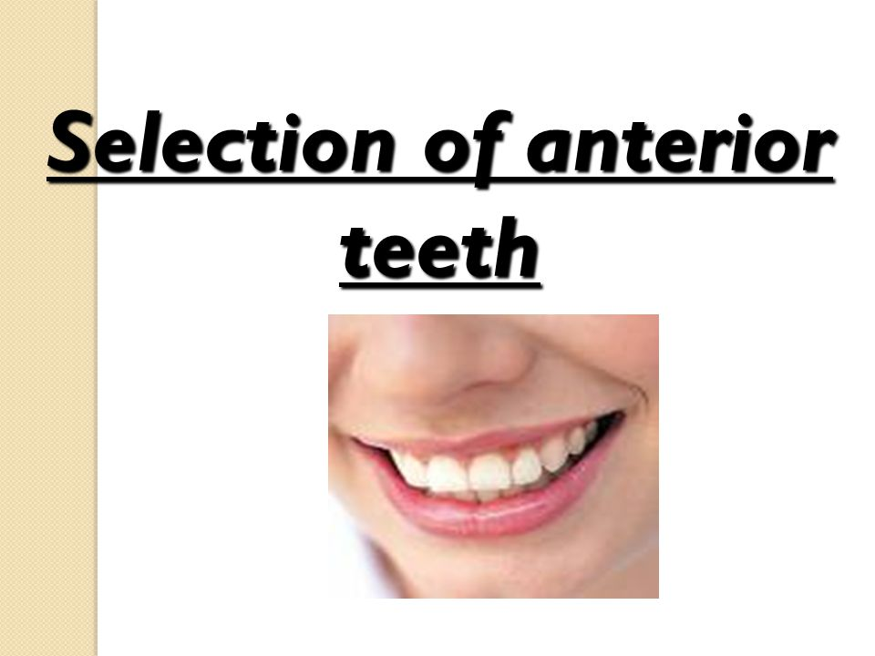 Selection of anterior teeth