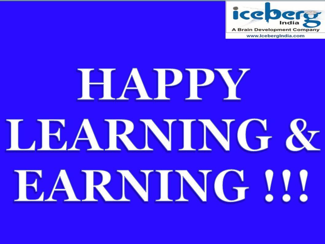 HAPPY LEARNING & EARNING !!!