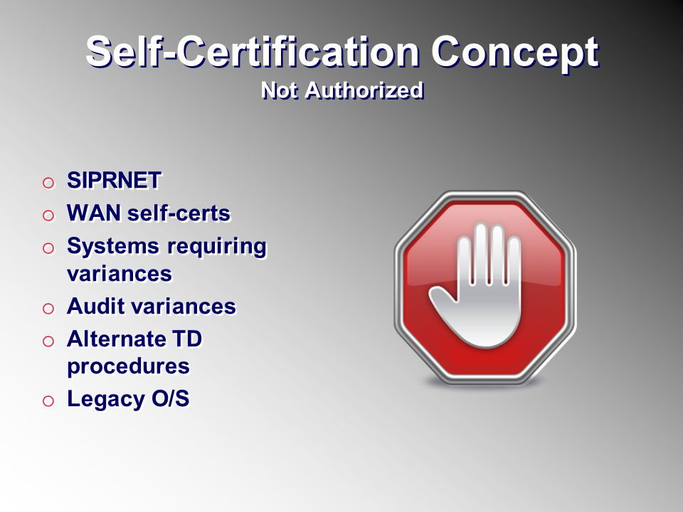 Self-Certification Concept Not Authorized