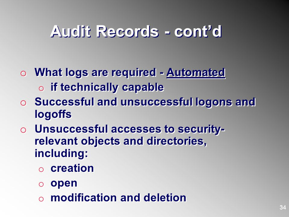 Audit Records - cont'd What logs are required - Automated