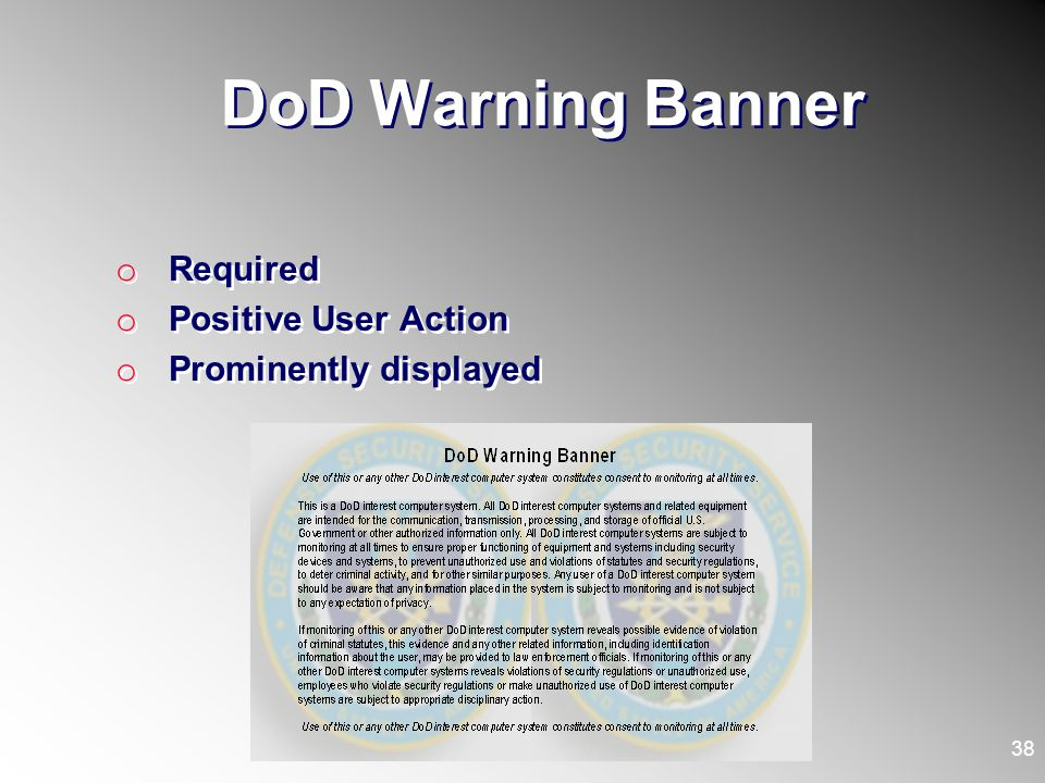 DoD Warning Banner Required Positive User Action Prominently displayed