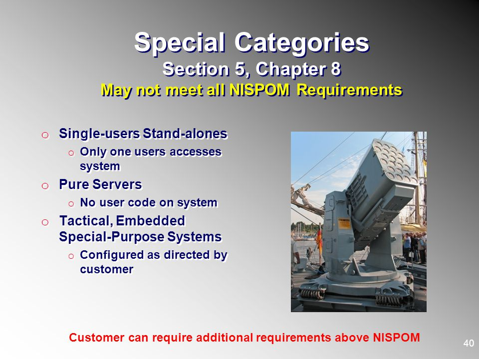 Customer can require additional requirements above NISPOM