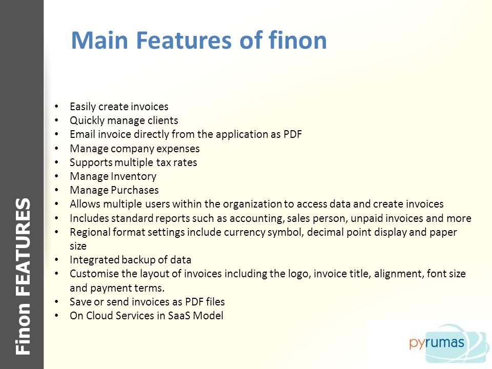 Main Features of finon Finon FEATURES Easily create invoices