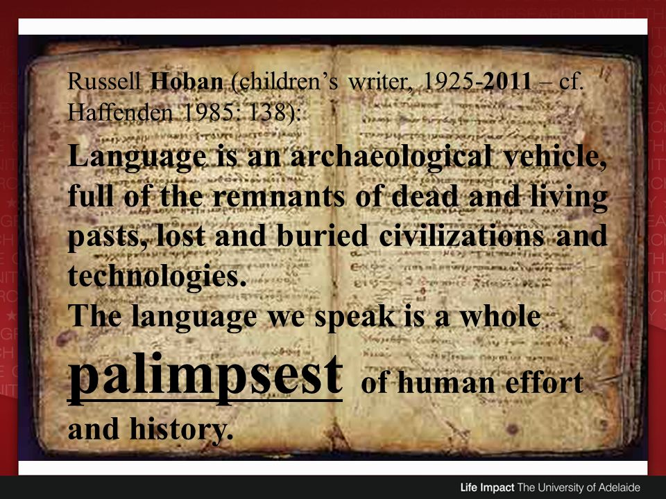 Language is an archaeological vehicle,