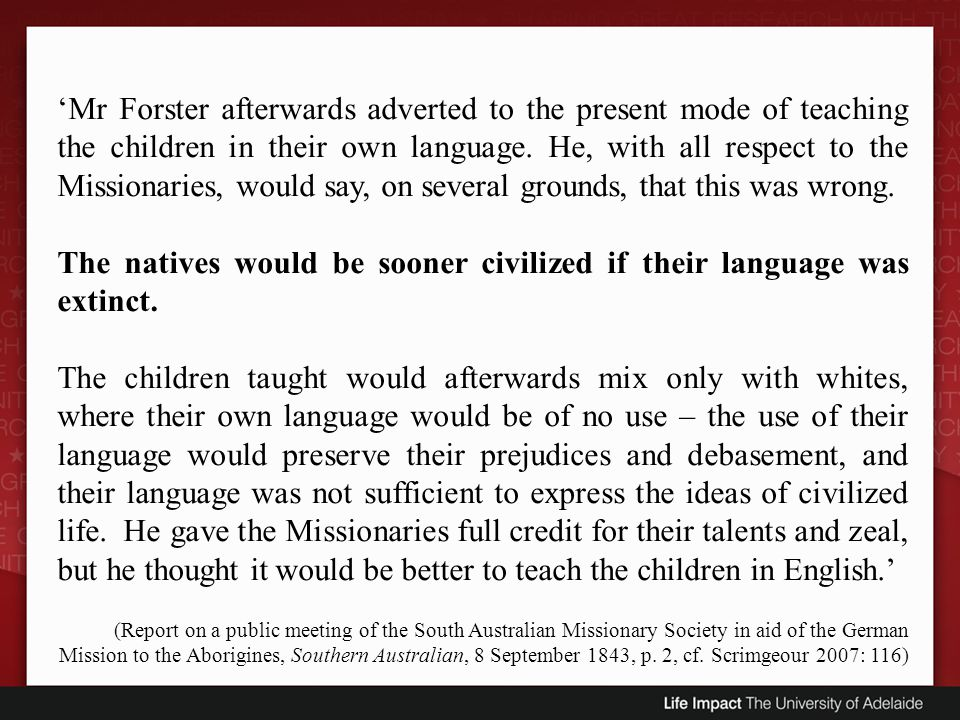 The natives would be sooner civilized if their language was extinct.