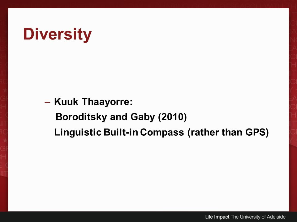 Diversity Kuuk Thaayorre: Boroditsky and Gaby (2010)