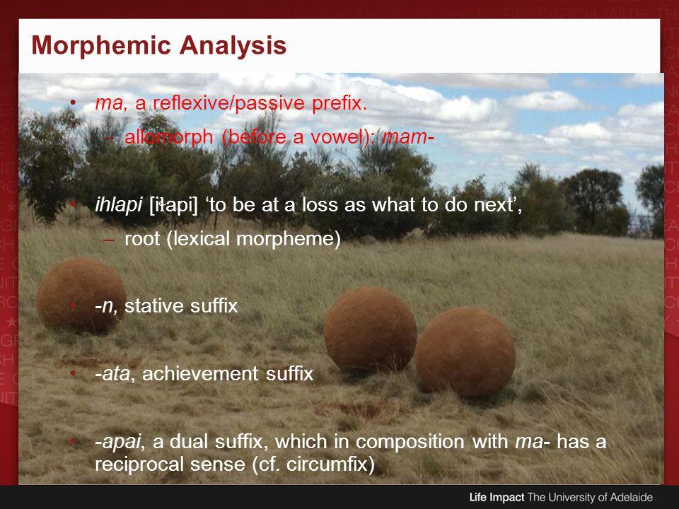 Morphemic Analysis ma, a reflexive/passive prefix.