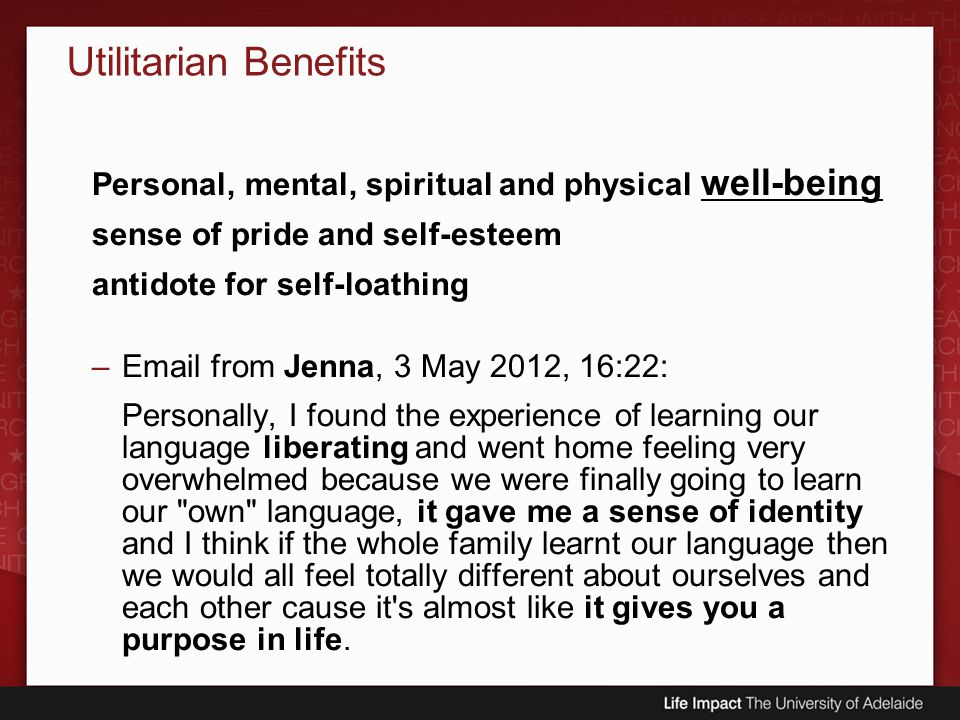 Utilitarian Benefits Personal, mental, spiritual and physical well-being. sense of pride and self-esteem.
