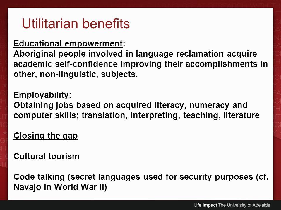 Utilitarian benefits Educational empowerment: