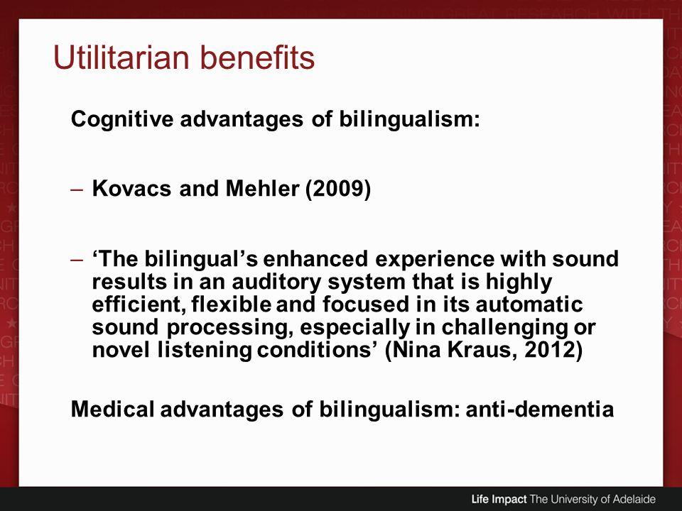 Utilitarian benefits Cognitive advantages of bilingualism: