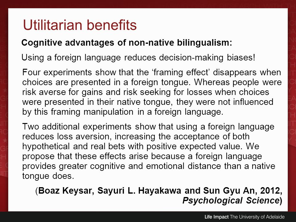 Utilitarian benefits Cognitive advantages of non-native bilingualism: