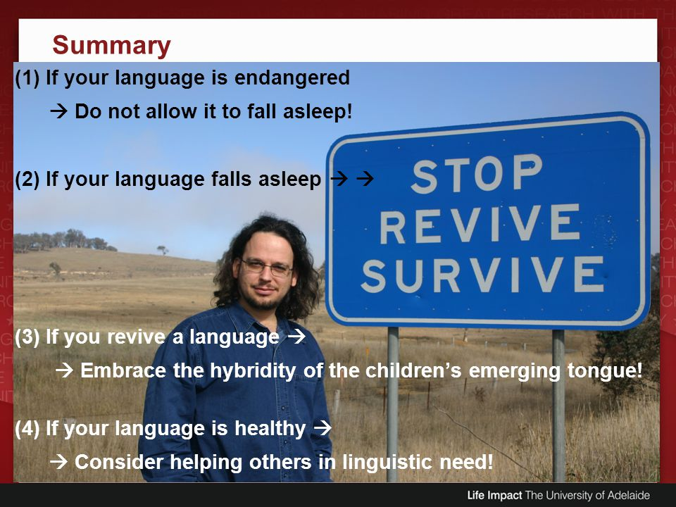 Summary (1) If your language is endangered