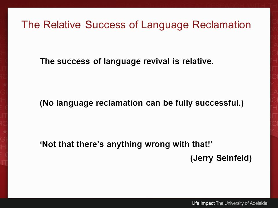 The Relative Success of Language Reclamation