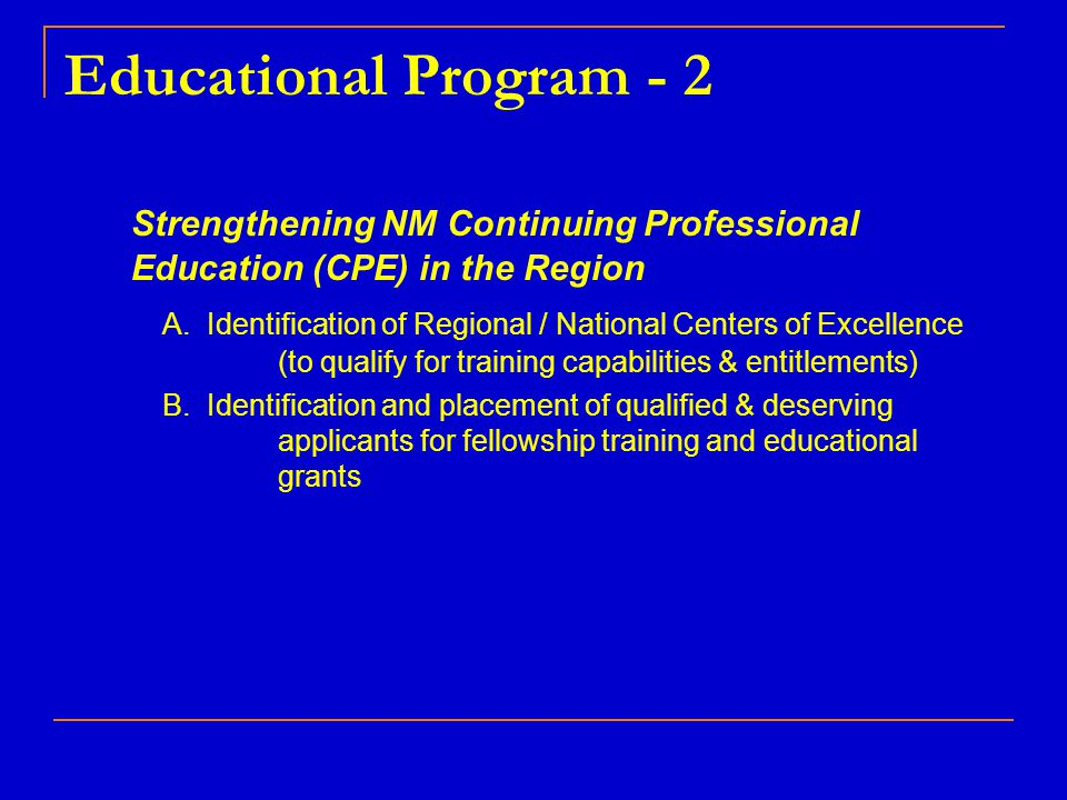Educational Program - 2 Strengthening NM Continuing Professional Education (CPE) in the Region.