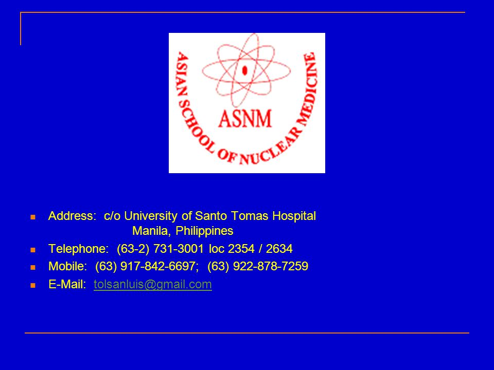 Address: c/o University of Santo Tomas Hospital Manila, Philippines
