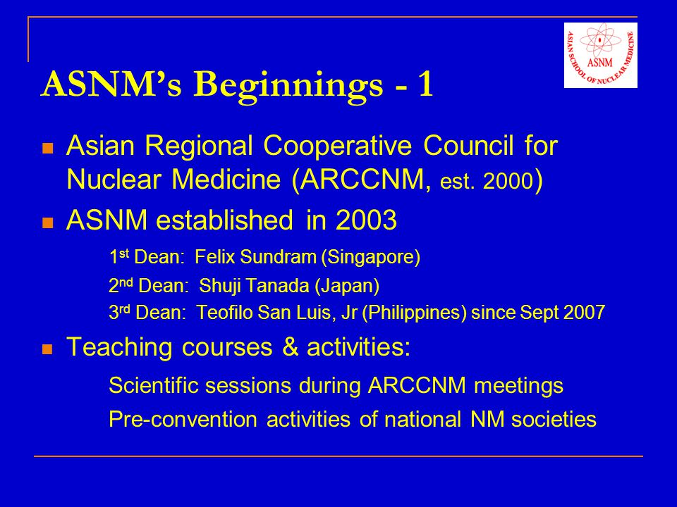 ASNM's Beginnings - 1 Asian Regional Cooperative Council for Nuclear Medicine (ARCCNM, est. 2000)