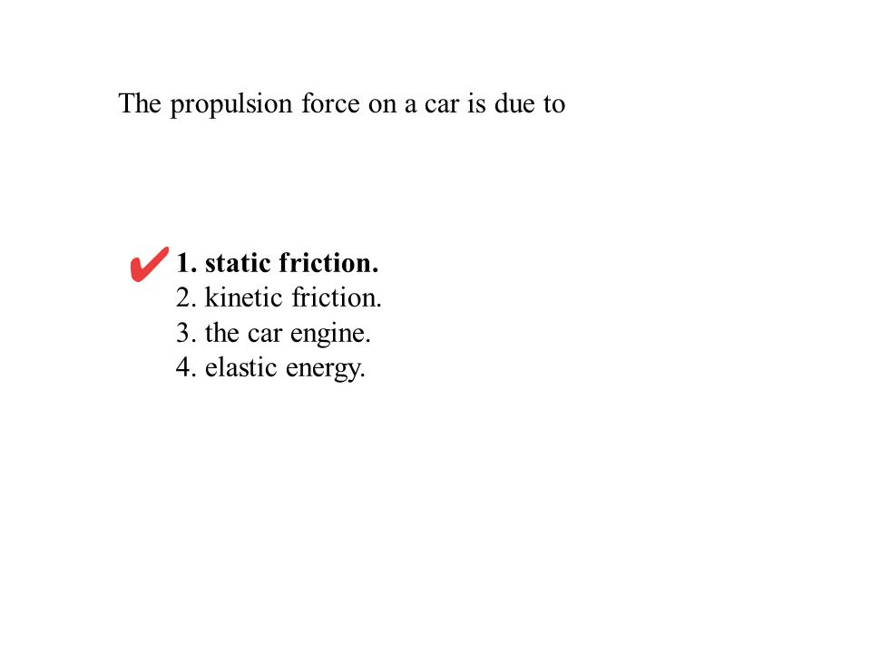 The propulsion force on a car is due to