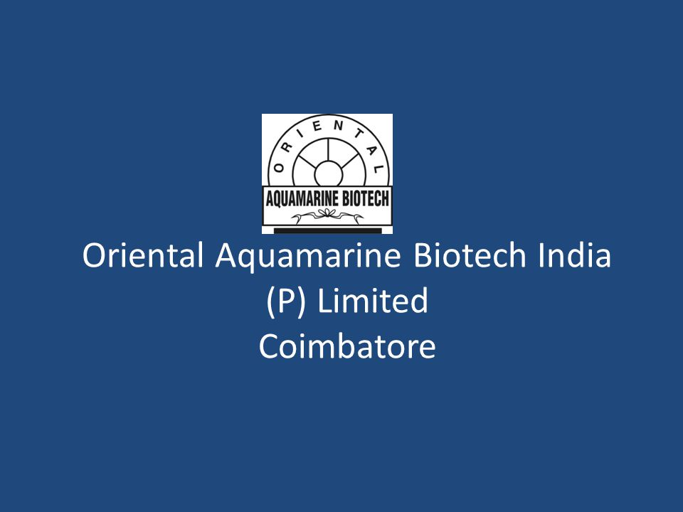 Oriental Aquamarine Biotech India (P) Limited Coimbatore