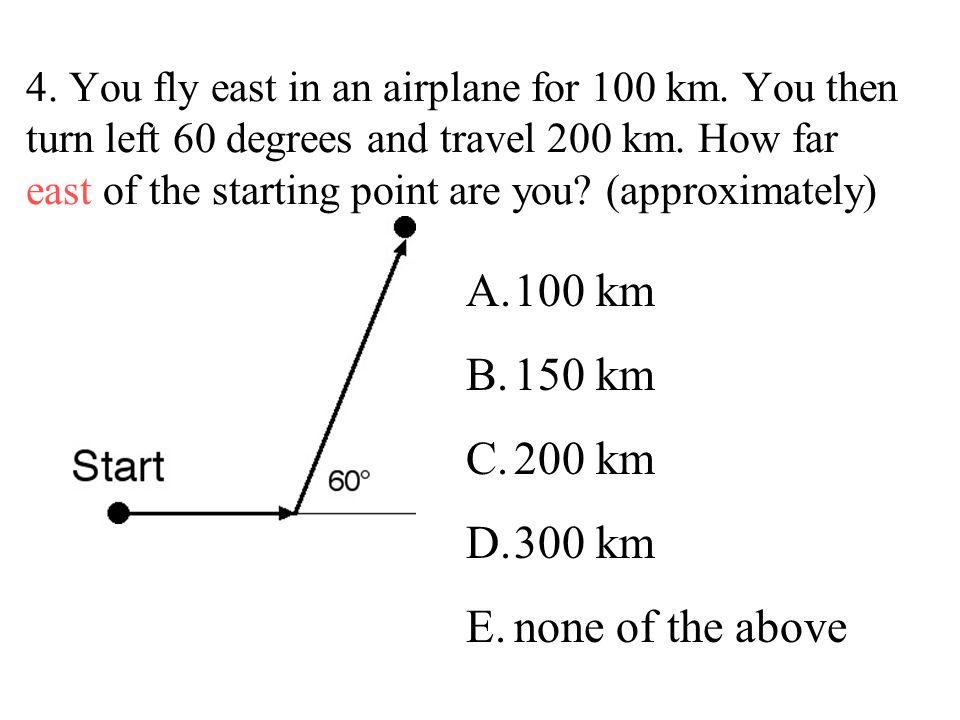 100 km 150 km 200 km 300 km none of the above