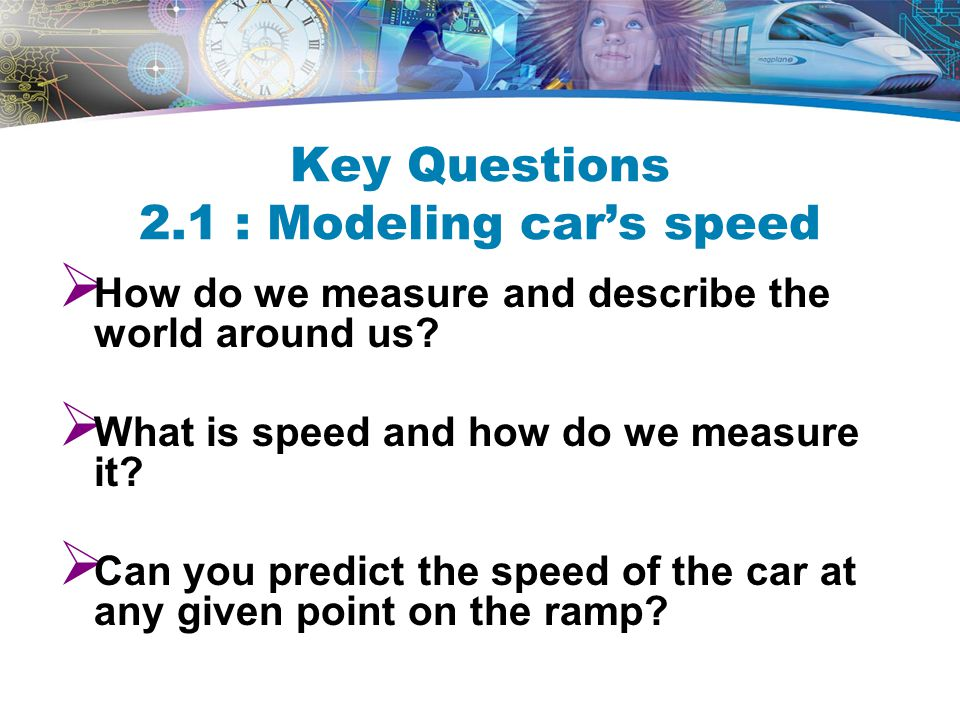 Key Questions 2.1 : Modeling car's speed